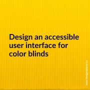 xDesign an accessible user interface for color blinds