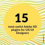 15 most useful Adobe XD plugins for UX/UI Designers - DesignXplorer.co