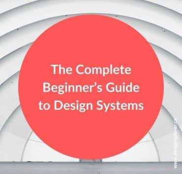 The Complete Beginner's Guide to Design Systems - DesignXplorer.co