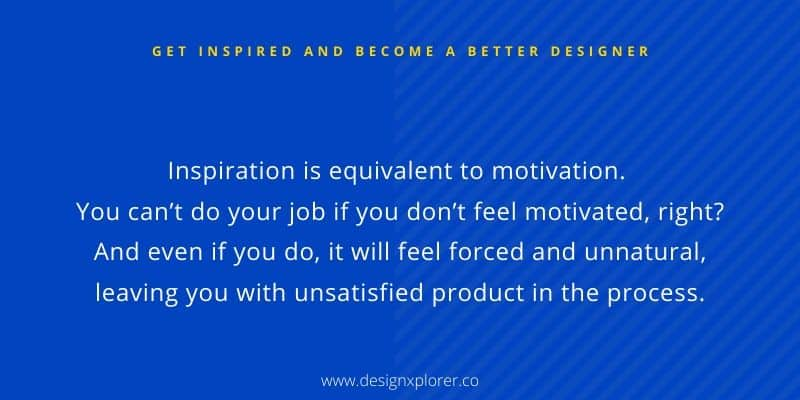 Why do you need to get inspired?
