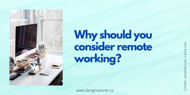 Why should you consider remote working?