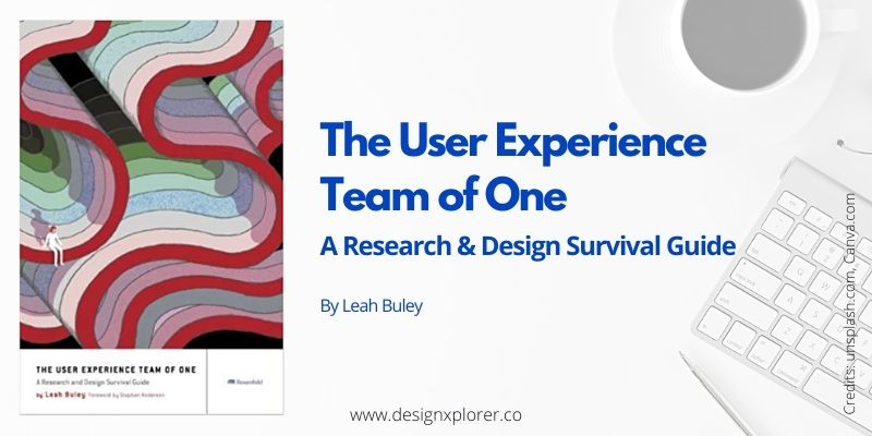 The User Experience Team of One - DesignXplorer.co