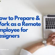 How to Prepare and Work as a Remote Employee for Designers