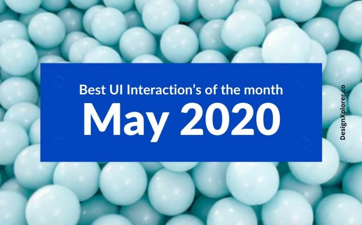 Best UI Interaction's of the month – May 2020