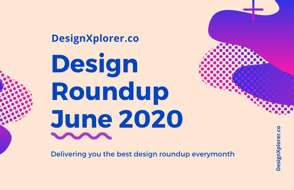 Design Roundup June 2020