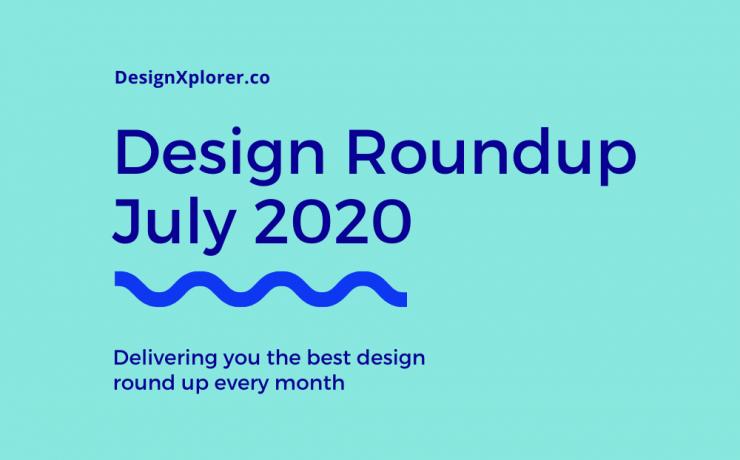 Design Roundup July 2020