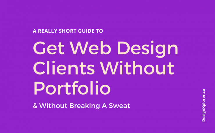 Get Web Design Clients Without Portfolio & Without Breaking A Sweat