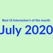Best UI Interaction's of the month – July 2020