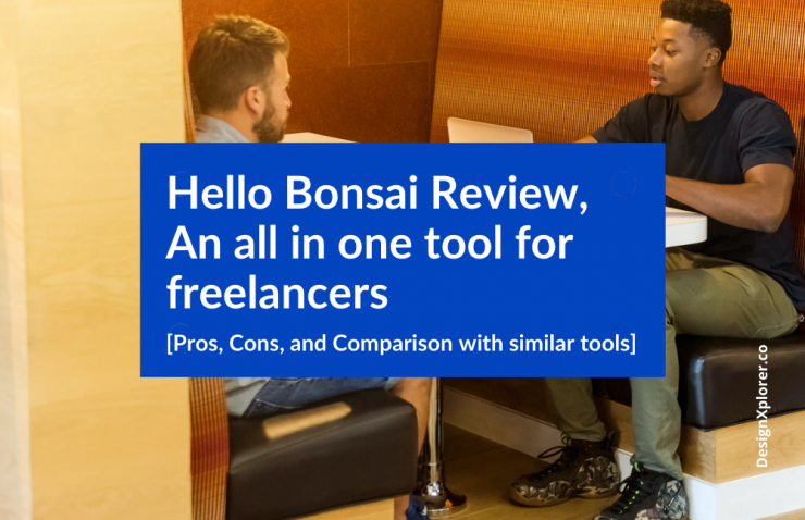 Hello Bonsai Review – An all in one tool for freelancers [Pros, Cons, and Comparison with similar tools]