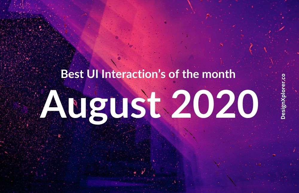 Best UI Interaction's of the month – August 2020
