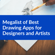 A Megalist of Best Drawing Apps for Designers and Artists
