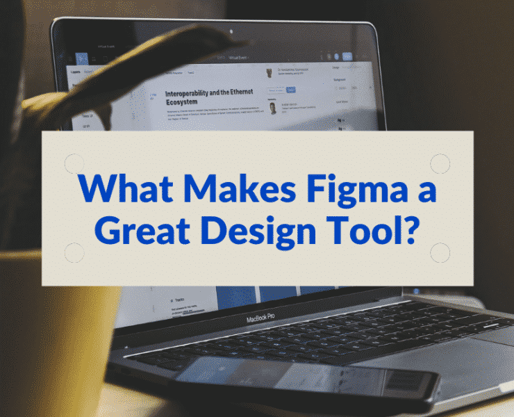 What Makes Figma a Great Design Tool?
