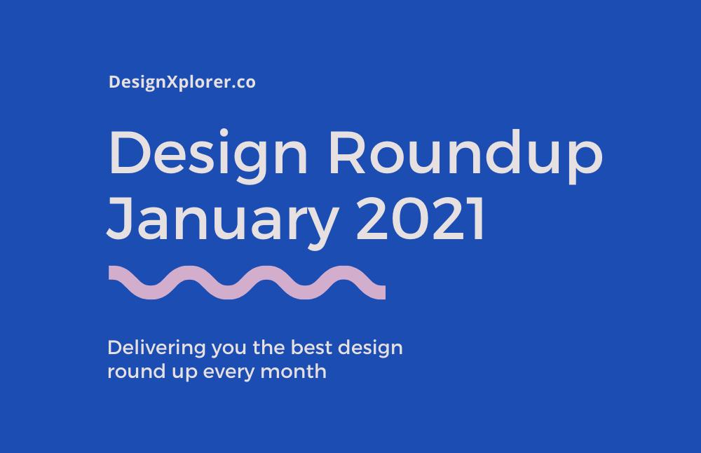 Design Roundup January 2021
