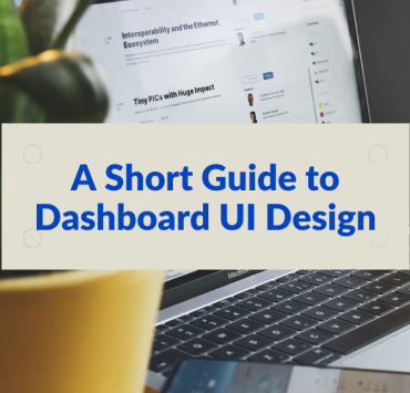 A Short Guide to Dashboard UI Design