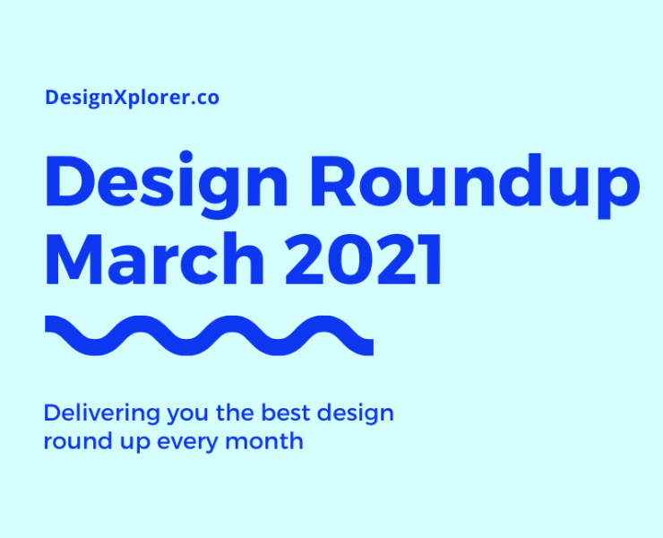 Design Roundup March 2021