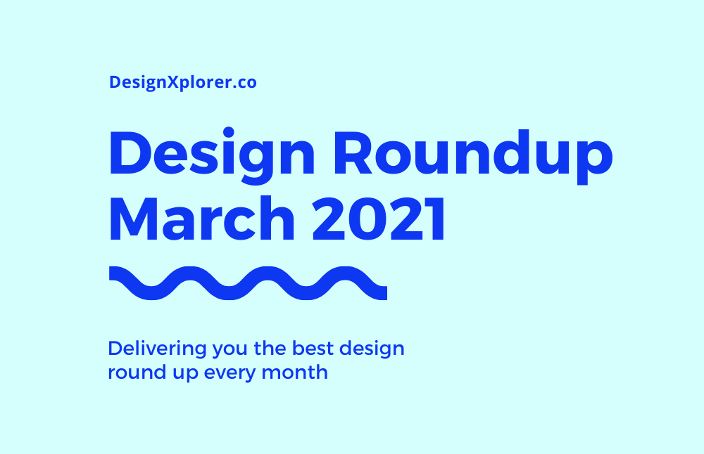 Design Roundup March 2021